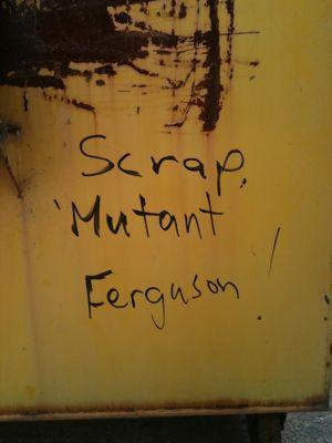 scrap mutant ferguson